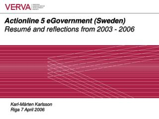 Actionline 5 eGovernment (Sweden) Resumé and reflections from 2003 - 2006