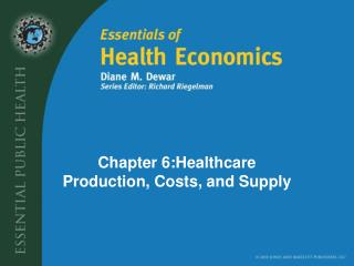 Chapter 6:Healthcare Production, Costs, and Supply