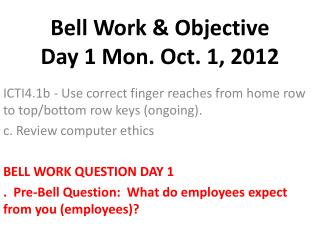 Bell Work & Objective        Day 1 Mon. Oct. 1, 2012