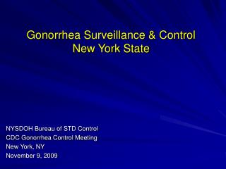 Gonorrhea Surveillance & Control  New York State