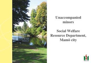 Unaccompanied minors Social Welfare Resource Department, Mamö city