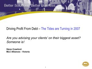 Driving Profit From Debt –  The Tides are Turning in 2007