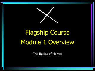 Flagship Course Module 1 Overview