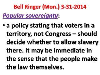 Bell Ringer (Mon.) 3-31-2014
