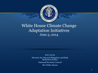 White House Climate Change Adaptation Initiatives June 3, 2014
