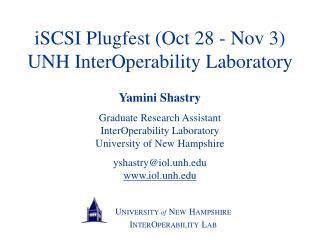 iSCSI Plugfest (Oct 28 - Nov 3)  UNH InterOperability Laboratory