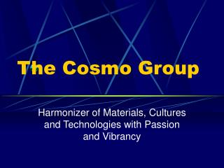 The Cosmo Group