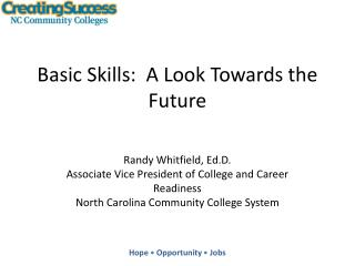 Basic Skills:  A Look Towards the Future