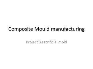 Composite  Mould manufacturing