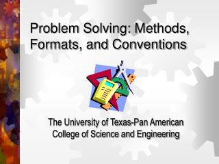 Problem Solving: Methods, Formats, and Conventions