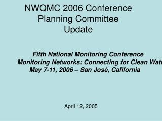 NWQMC 2006 Conference Planning Committee Update