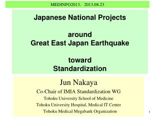 Japanese National Projects around Great East Japan Earthquake toward Standardization