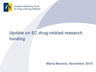 Update on EC drug-related research funding