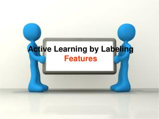 Active Learning by Labeling  Features