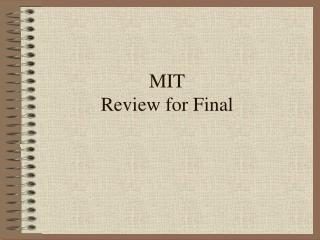 MIT   Review for Final