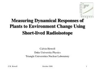 Measuring Dynamical Responses of Plants to Environment Change Using Short-lived Radioisotope