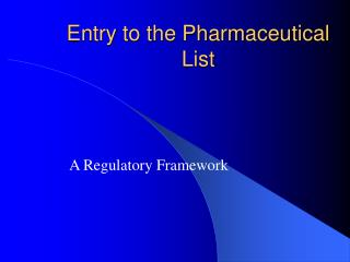 Entry to the Pharmaceutical List