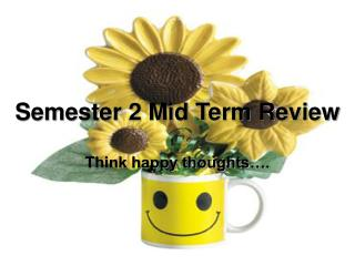 Semester 2 Mid Term Review