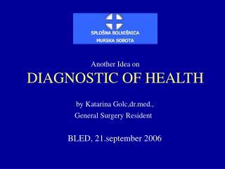 Another Idea on DIAGNOSTIC OF HEALTH
