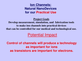 Ion Channels: Natural NanoDevices for our Practical Use
