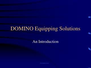 DOMINO Equipping Solutions