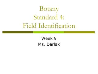 Botany  Standard 4:  Field Identification