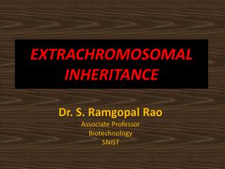 EXTRACHROMOSOMAL INHERITANCE