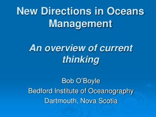 New Directions in Oceans Management An overview of current thinking