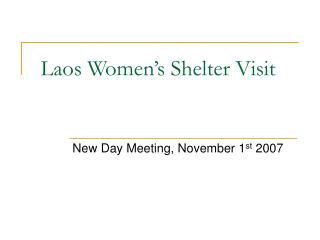 Laos Women's Shelter Visit