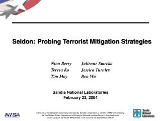 Seldon: 	Probing Terrorist Mitigation Strategies