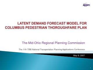 LATENT DEMAND FORECAST MODEL FOR COLUMBUS PEDESTRIAN THOROUGHFARE PLAN