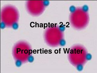 Chapter 2-2 Properties of Water