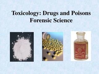 Toxicology: Drugs and Poisons Forensic Science