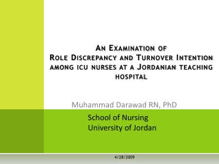 An Examination of  Role Discrepancy and Turnover Intention  among icu nurses at a  Jordanian  teaching hospital