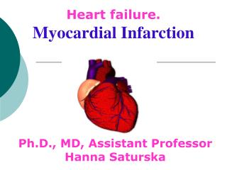Heart failure.  Myocardial Infarction