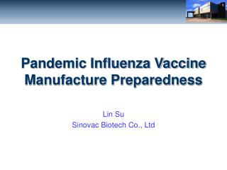 Pandemic Influenza Vaccine Manufacture Preparedness