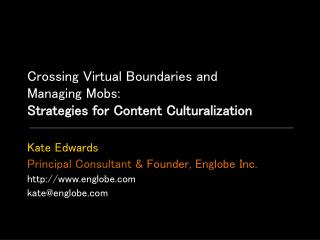 Kate Edwards Principal Consultant  & Founder, Englobe Inc. englobe kate@englobe