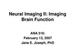 Neural Imaging II: Imaging Brain Function