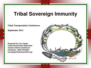 Tribal Sovereign Immunity Tribal Transportation Conference September 2014 Prepared by Lisa Jaeger