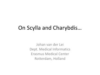 On Scylla  and  Charybdis …