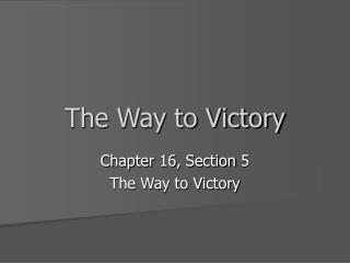The Way to Victory