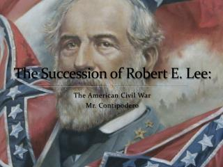The Succession of Robert E. Lee: