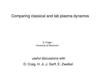 Comparing classical and lab plasma dynamos