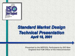 Standard Market Design Technical Presentation April 18, 2001