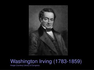 Washington Irving (1783-1859) Image Courtesy Library of Congress
