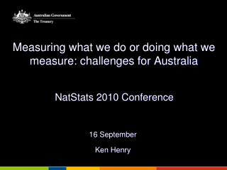 Measuring what we do or doing what we measure: challenges for Australia