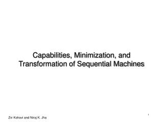 Capabilities, Minimization, and Transformation of Sequential Machines