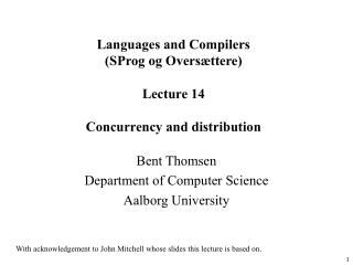 Languages and Compilers (SProg og Oversættere) Lecture 14 Concurrency and distribution