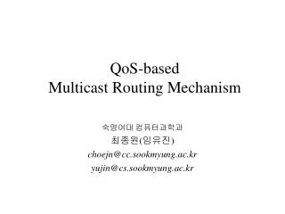 QoS-based  Multicast Routing Mechanism