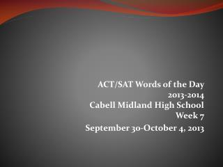ACT/SAT Words of the Day  2013-2014 Cabell Midland High School Week 7